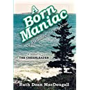 A Born Maniac: or Puddles's Book (The Snowy Series 5)