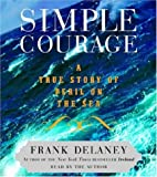 Simple Courage: A True Story of Peril And Peril on The Sea
