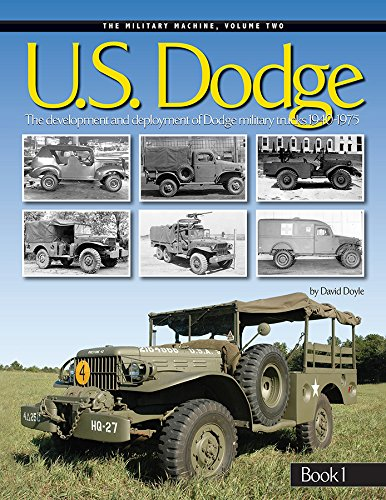 U. S. Dodge: The Development and Deployment of Dodge Military Trucks 1940-1975