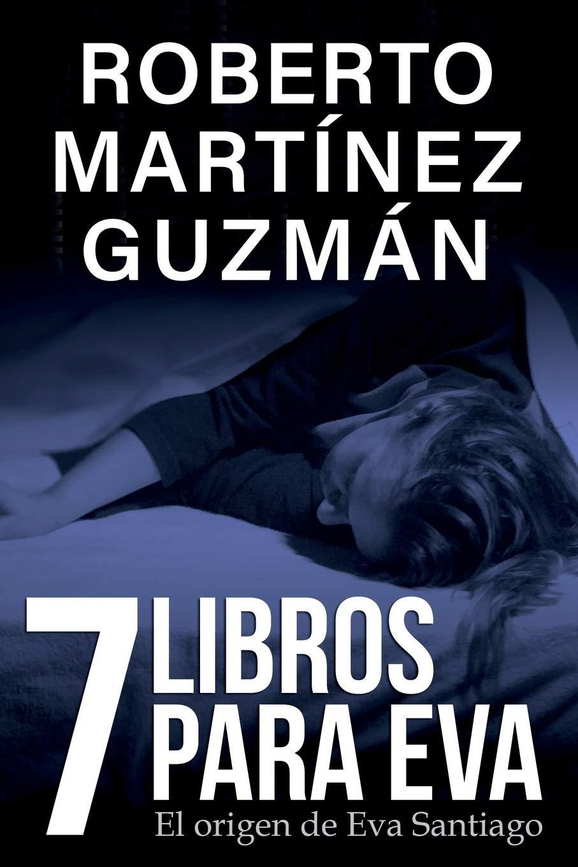 Siete libros para Eva (Eva Santiago): Amazon.es: Martínez Guzmán ...