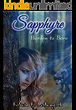 Sapphyre: Burden to Bare (The Sapphyre Saga Book 1)