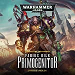 Fabius Bile: Primogenitor: Warhammer 40,000 | Josh Reynolds