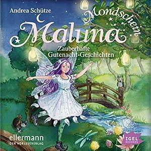 Zauberhafte Gutenacht-Geschichten (Maluna Mondschein 3) Hörbuch