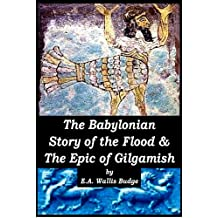 The Babylonian Story of the Great Flood & The Epic of Gilgamish