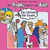 Ein Lächeln für Isaak (Mit Freddy durch die Bibel 3) | Olaf Franke, Tim Thomas