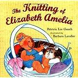 The Knitting of Elizabeth Amelia