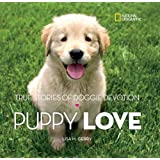 Puppy Love: True Stories of Doggie Devotion (Stories & Poems)