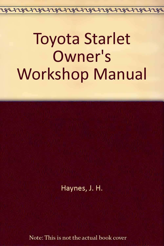 Toyota Starlet Owners Workshop Manual: J. H. Haynes, A. K. Legg, Tom  Schauwecker: 9780856967870: Amazon.com: Books