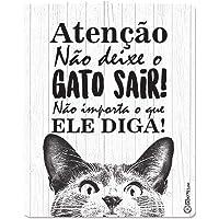 Placa Decorativa, Não Deixe O Gato Sair Catmypet para Gatos