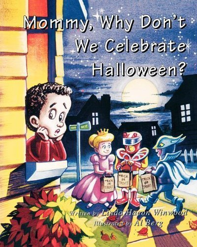 Mommy, Why Don't We Celebrate Halloween? by Linda Hacon Winwood (1994-08-01)