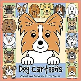 Dog Cartoons Coloring Book Cute Coloring Books For Kids Amazon De Valle Anita Fremdsprachige Bucher