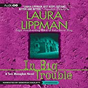 In Big Trouble: A Tess Monaghan Novel, Book 4 | Laura Lippman