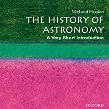 The History of Astronomy: A Very Short Introduction Audiobook by Michael Hoskin Narrated by Marc Vietor