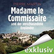 Madame le Commissaire und der verschwundene Engländer | Pierre Martin