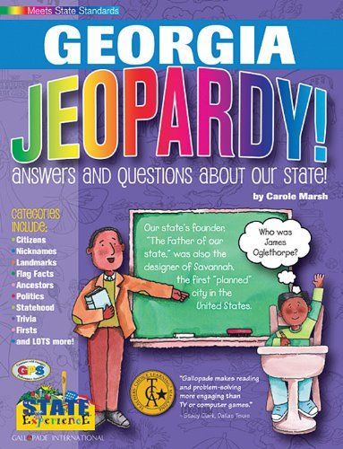 Georgia Jeopardy!: Answers and Questions About Our State! (Georgia Experience) pdf epub
