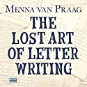 The Lost Art of Letter Writing Audiobook by Menna van Praag Narrated by Karen Cass