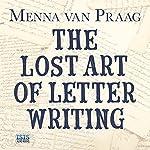 The Lost Art of Letter Writing | Menna van Praag