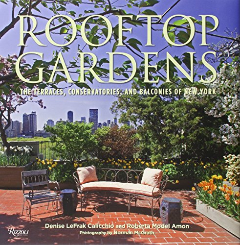 Cheap  Rooftop Gardens: The Terraces, Conservatories, and Balconies of New York