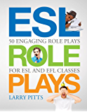 ESL Role Plays: 50 Engaging Role Plays for ESL and EFL Classes (English Edition)