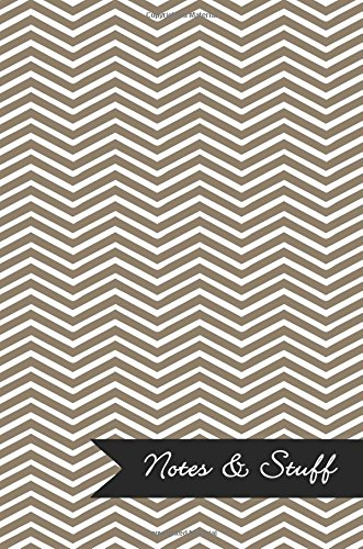 Notes & Stuff - Lined Notebook with Khaki Chevron Pattern Cover: 190 Pages, Medium Ruled, 6 x 9 Journal, Soft Cover ebook