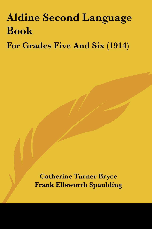 Aldine Second Language Book: For Grades Five And Six (1914) pdf epub