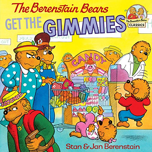 - The Berenstain Bears Get the Gimmies (First Time Books(R))