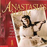 Front cover for the book Anastasia's Album: The Last Tsar's Youngest Daughter Tells Her Own Story by Hugh Brewster