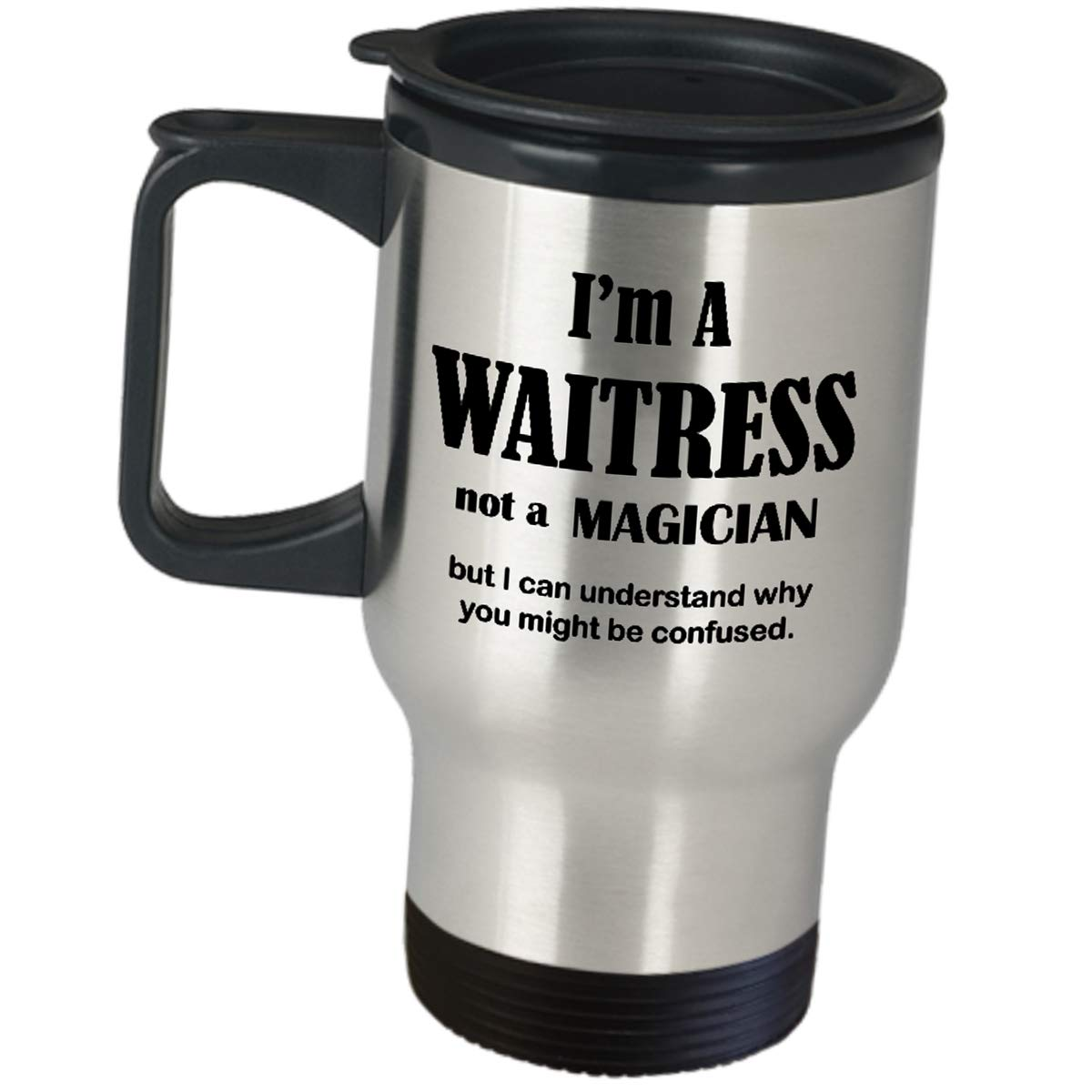 Funny Cute Gag Gifts for Waitress - I Am Not A Magician - Appreciation For Women Server Travel Mug Stainless Steel Insulated Coffee Tumbler Restaurant Cafeteria Food Order Taker Fun Job Pride Gift