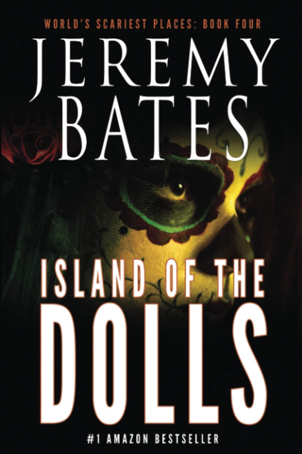 Island of the Dolls (World's Scariest Places – A psychological horror thriller)