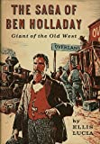img - for The saga of Ben Holladay,: Giant of the Old West book / textbook / text book