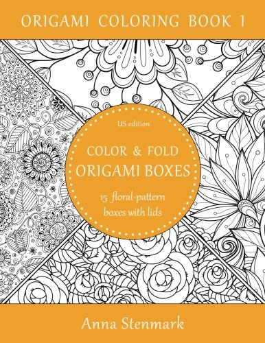 Floral Origami - Color & fold origami boxes - 15 floral-pattern boxes with lids: US edition (Origami coloring book) (Volume 1)