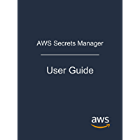 AWS Secrets Manager: User Guide (English Edition)