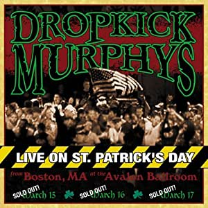 Live on St. Patrick's Day from Boston, MA at the Avalon Ballroom