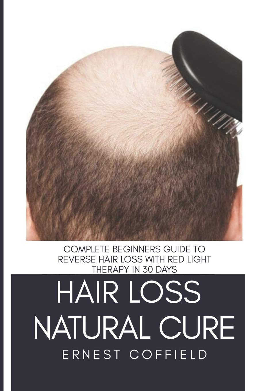 Hair Loss Natural Cure: Complete Beginners Guide To Reverse