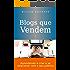 Blogs que vendem: Aprenda a criar e se relacionar com o seu público