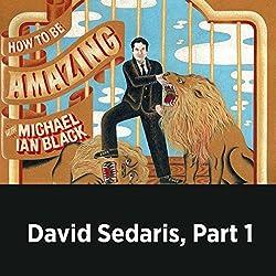David Sedaris, Part 1