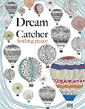 Dream Catcher: finding peace: Anti-stress Art therapy colouring