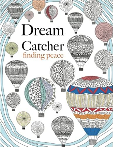 Dream Catcher Finding Peace Anti Stress Art Therapy Colouring Christina Rose 9781910771105 Amazon Books