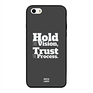 iPhone 5/ 5s/ SE Case Cover Hold The Vision Trust The Process, Moreau Laurent Designer Phone Cases & Covers
