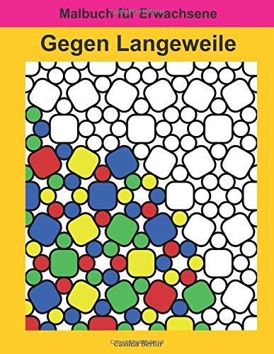 Gegen Langeweile: Malbuch für Erwachsene