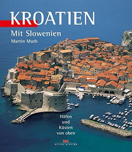 Kroatien: Mit Slowenien - Häfen und Küsten von oben