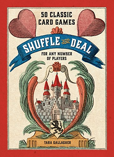 Shuffle and Deal: 50 Classic Card Games for Any Number of Players pdf epub