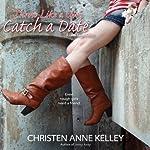 Throw Like a Girl, Catch a Date: A Little League Story | Christen Anne Kelley