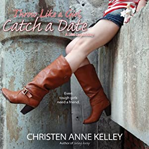 Throw Like a Girl, Catch a Date Audiobook