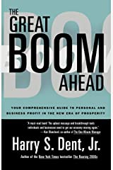 Great Boom Ahead: Your Guide to Personal & Business Profit in the New Era of Prosperity Paperback