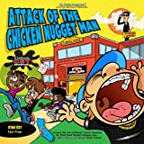 Attack of the Chicken Nugget Man: A California CST Adventure