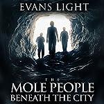 The Mole People Beneath the City   Evans Light