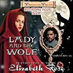 Lady and the Wolf: Tangled Tales, Book 1 | Elizabeth Rose