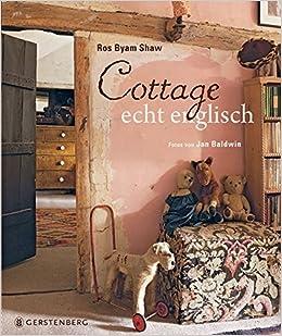 Cottage Echt Englisch Amazonde Ros Byam Shaw Jan Baldwin