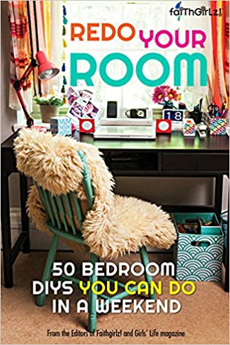 Redo Your Room: 50 Bedroom DIYs You Can Do In A Weekend (Faithgirlz):  Editors Of Faithgirlz! And Girlsu0027 Life Mag: 9780310746324: Amazon.com: Books